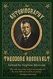 An Autobiography of Theodore Roosevelt, Stephen Brennan, 1616083522