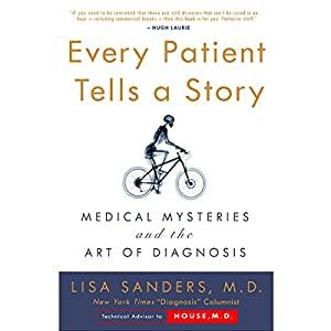 Every Patient Tells a Story Audiobook