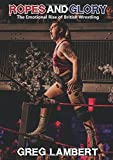 Ropes and Glory: The Emotional Rise of British Wrestling