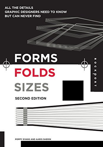 Forms, Folds and Sizes, Second Edition: All the Details Graphic Designers Need to Know but Can Never Find (Fold System)