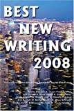 Best New Writing, Jeff Freiert, Andrei Bhuyan, R.A.Rycraft, Daneila Petrova, 1933435267