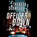 Officer Down Audiobook by Theresa Schwegel Narrated by Eliza Foss