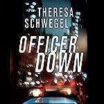 Officer Down   Theresa Schwegel