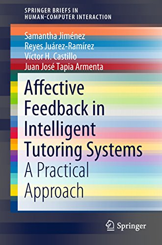 Affective Feedback in Intelligent Tutoring Systems: A Practical Approach (SpringerBriefs in Human-Computer Interaction)