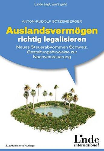Auslandsvermögen Richtig Legalisieren  Neues Schwarzgeldbekämpfungsgesetz Und Abgeltungsteuer In Der Schweiz  Neues Steuerabkommen Schweiz. Gestaltungshinweise Zur Nachversteuerung