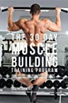The 30 Day Muscle Building Training P...