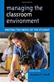 Managing the Classroom Environment, Suzanne G. Houff, 1475805527