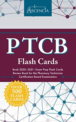 PTCB Flash Cards Book 2020-2021: Exam Prep Flash Cards Review Book for the Pharmacy Technician Certification Board Examination