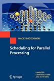 Scheduling for Parallel Processing, Drozdowski, Maciej, 1447125088