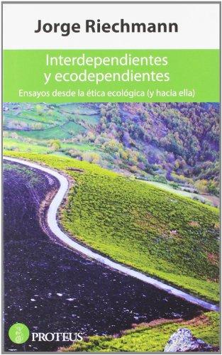 Descargar Libro Interdependientes Y Ecodependientes Jorge Riechmann Fernández