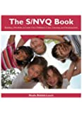 The S/NVQ Book: Building a Portfolio at Level 3 for Children's Care, Learning and Development (Building a Portfolio at Llevee)