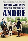 David Williams and the Capture of Andre (1903 Pamphlet) Livre Pdf/ePub eBook