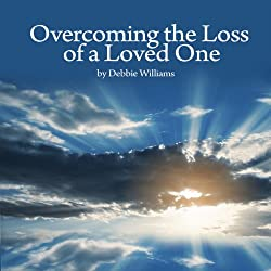 Overcome the Loss of a Loved One