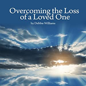 Overcome the Loss of a Loved One Audiobook
