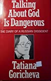 Talking About God Is Dangerous: The Diary of a Russian Dissident (English and German Edition)