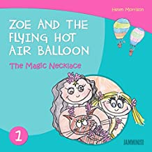 Chidren's books: The Magic Necklace - Zoe And The Flying Hot Air Balloon - (Book for children, books for children, book for kids,children's books ages 3-5, kids books, Kids, Bedtime stories)