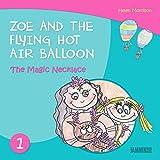 Books for children: Zoe And The Flying Hot Air Balloon – The Magic Necklace – Books for children (children's books, book for kids,children's books ages 3-5, kids books, Kids, Bedtime stories)