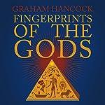 Fingerprints of the Gods: The Quest Continues   Graham Hancock