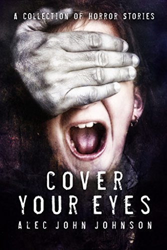 Cover Your Eyes: The Complete Collection