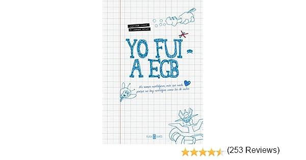 Yo Fui A EGB (Obras diversas): Amazon.es: IKAZ JAVIER, DIAZ JORGE ...