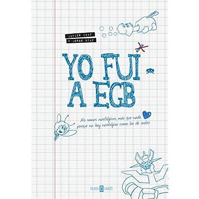 Yo fuí a EGB / I went to EGB (Spanish Edition)