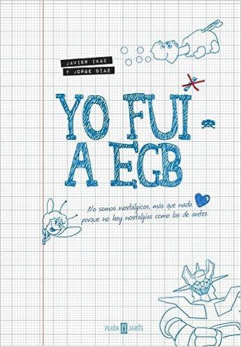 Yo Fui A Egb Obras Diversas Amazon Es Ikaz Javier Diaz Jorge
