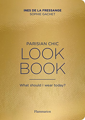 Image of Parisian Chic Look Book: What Should I Wear Today?