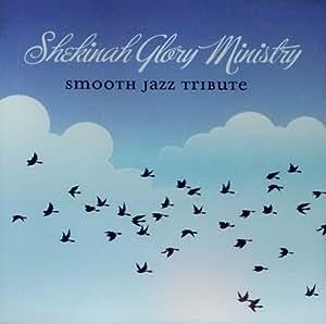Shekinah Glory Ministry Smooth Jazz Tribute