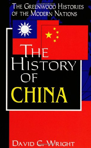 The History of China: (The Greenwood Histories of the Modern Nations)