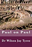 Paul on Paul, Wilson Jay Tyree, 1492253316