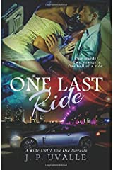 One Last Ride (Ride Until You Die Novella) (Volume 1) Paperback