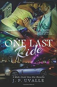 One Last Ride (Ride Until You Die Novella) (Volume 1)
