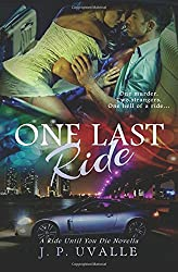 One Last Ride (Ride Until You Die Novella) (Volume 1)