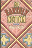 No Earthly Notion, Susan Dodd, 0670809136