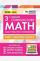 3rd Grade Common Core Math: Daily Practice Workbook - Part I: Multiple Choice | 1000+ Practice Questions and Video Explanations | Argo Brothers Paperback