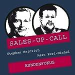 Kundenfokus (Sales-up-Call) | Stephan Heinrich,Marc Perl-Michel