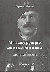 Mon âme pourpre , roman de la forêt et du fleuve par Ricciotto Canudo