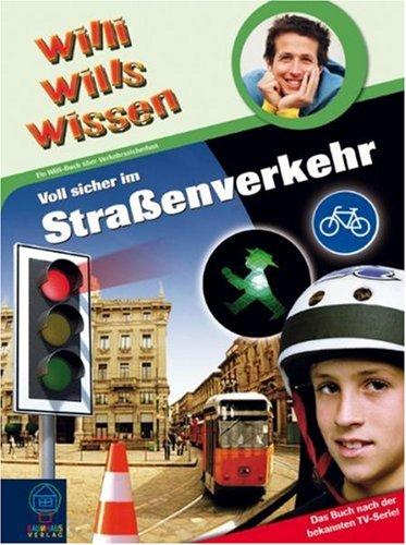 Willi wills wissen 23. Voll sicher im Straßenverkehr.
