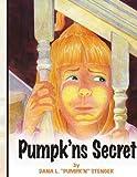 """Pumpkâ¿Ns Secret, Dana L. €Rpumpkâ€""""n"""" Stenger Obenschain, 1425950558"""