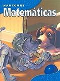 Harcourt Matematicas, Harcourt School Publishers Staff, 0153258136