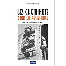 Les Cheminots dans la Résistance: La Bataille du Rail 1940-1945 (French Edition)