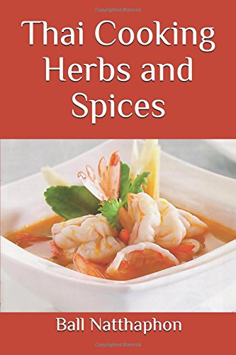 Thai Cooking Herbs and Spices by Ball Natthaphon