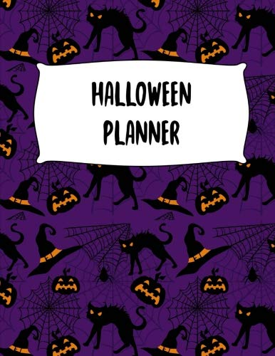 Halloween Planner: Journal Organizer: Plan Activities, Party Budget, Costume Ideas And Decorations, Black Cats And Spider Webs Cover Design, 8.5