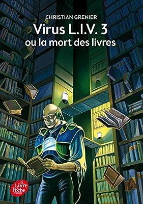 Virus L.I.V. 3 ou La mort des livres Livre de Poche Jeunesse: Amazon.es: Grenier, Christian, Magnin, Florence: Libros en idiomas extranjeros
