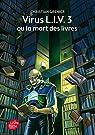 Virus L.I.V.3 ou la mort des livres par Grenier