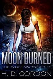 Moon Burned (The Wolf Wars Series Book 1)