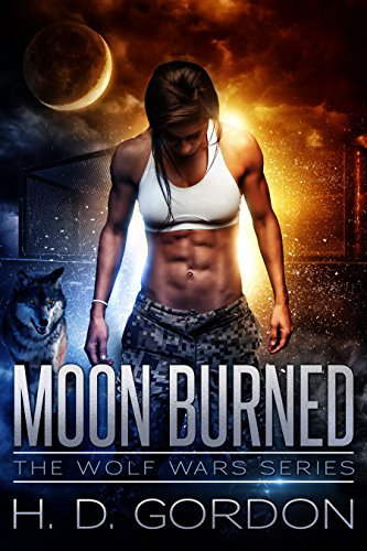 Moon Burned: a wolf shifter dark fantasy (The Wolf Wars Series Book -