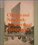 Chicago and New York, David Van Zanten and Carol H. Krinsky, 0865590567