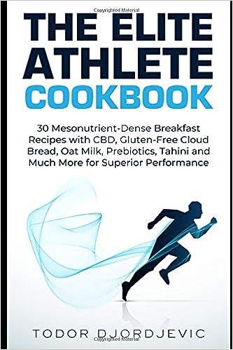The Elite Athlete Cookbook: 30 Mesonutrient-Dense Breakfast