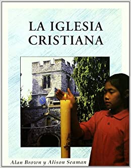 La Iglesia Cristiana/the Christian Church